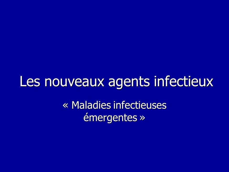 Les nouveaux agents infectieux