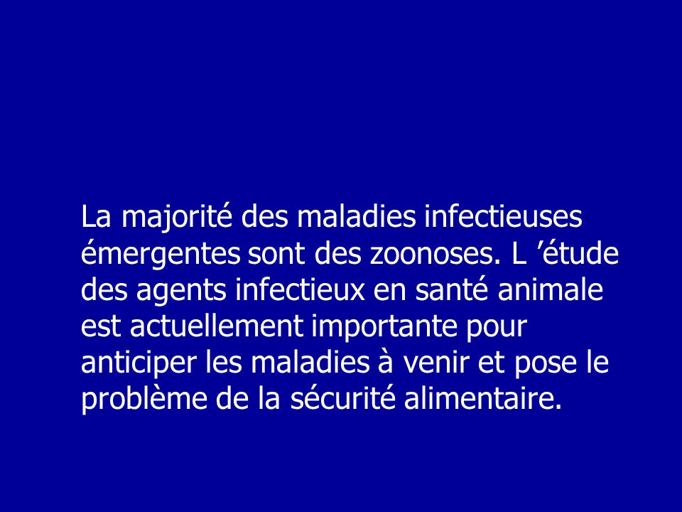 La majorité des maladies infectieuses émergentes sont des zoonoses