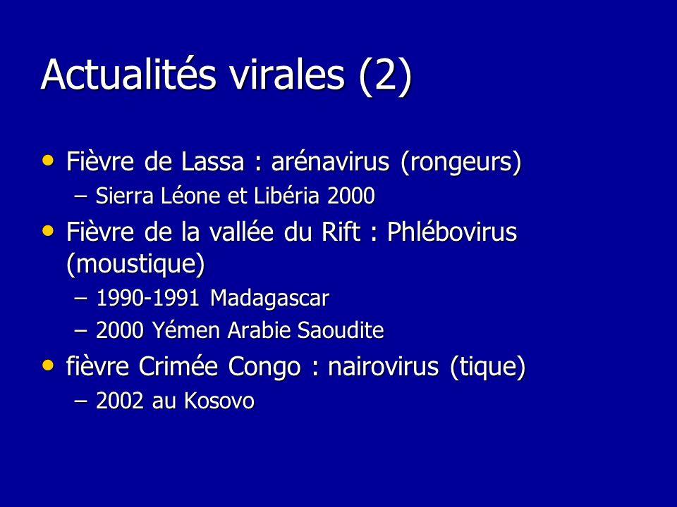 Actualités virales (2) Fièvre de Lassa : arénavirus (rongeurs)