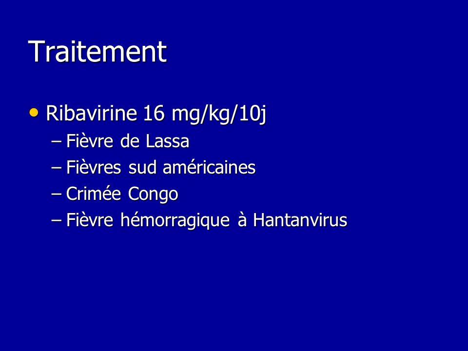 Traitement Ribavirine 16 mg/kg/10j Fièvre de Lassa