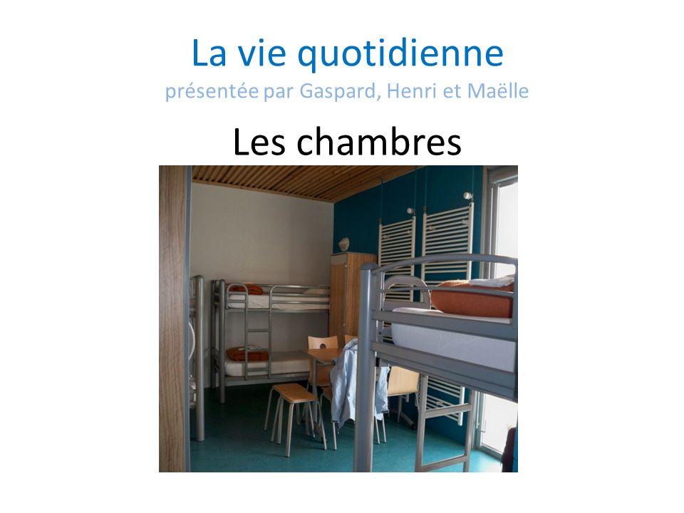 La vie quotidienne présentée par Gaspard, Henri et Maëlle