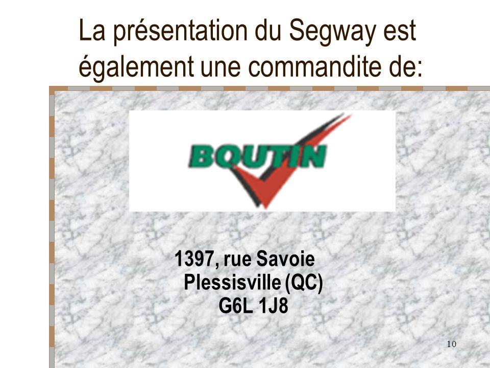 La présentation du Segway est également une commandite de: