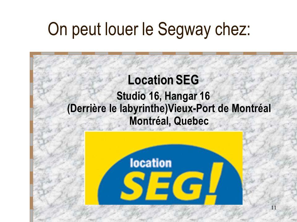 On peut louer le Segway chez: