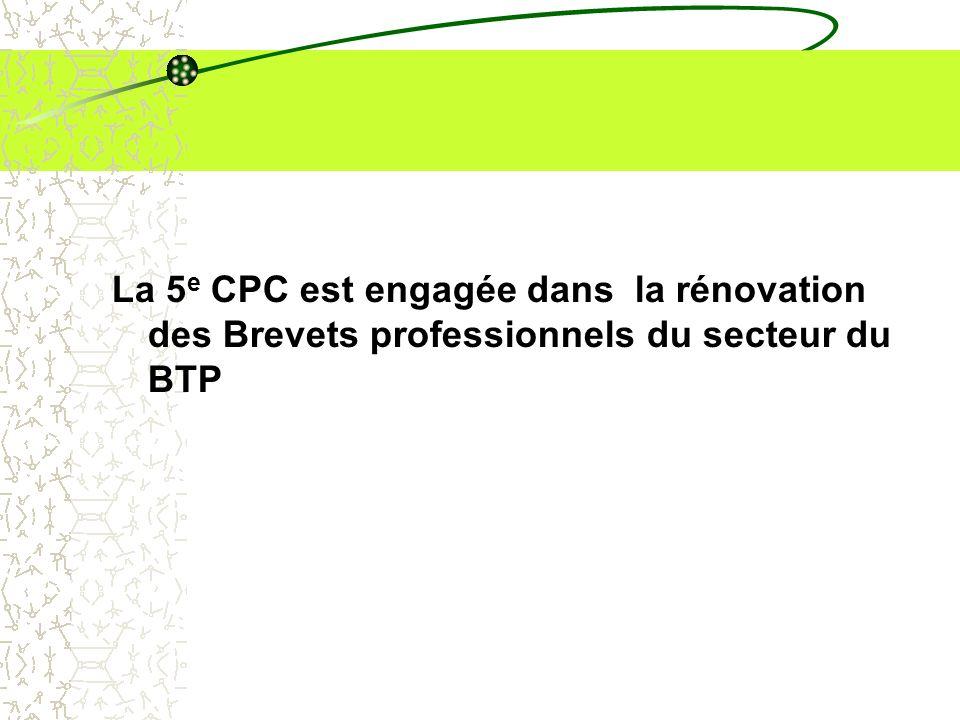 La 5e CPC est engagée dans la rénovation des Brevets professionnels du secteur du BTP