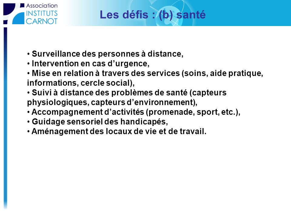 Les défis : (b) santé Surveillance des personnes à distance,