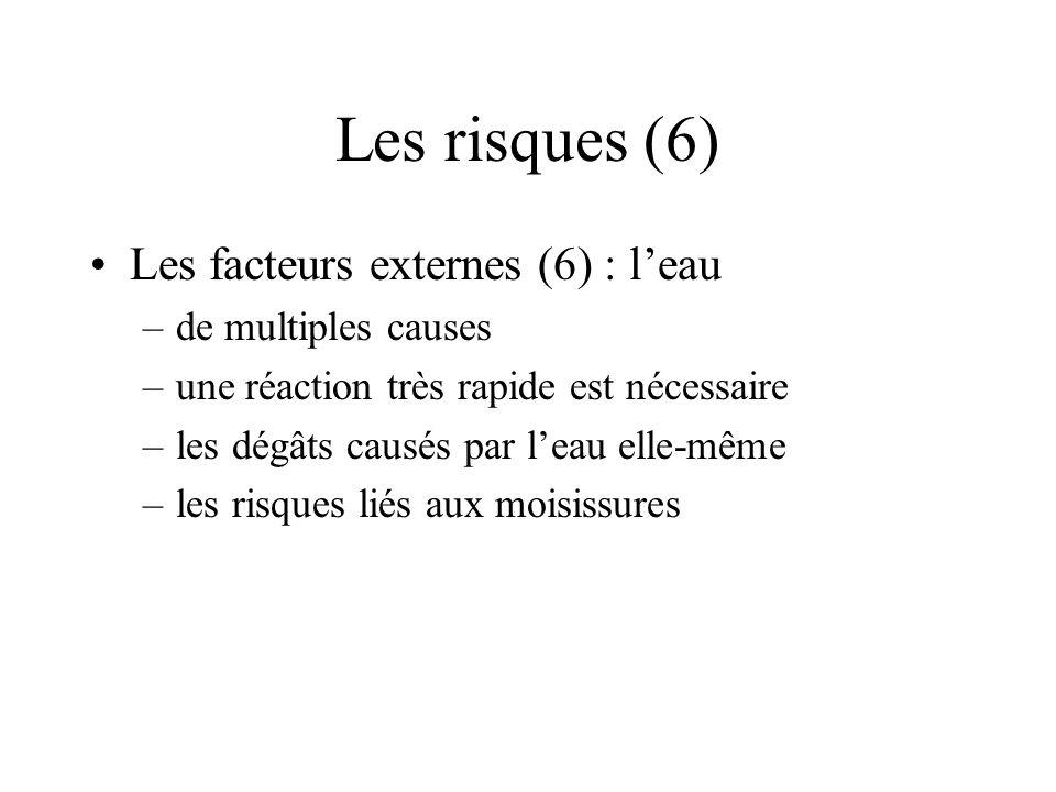 Les risques (6) Les facteurs externes (6) : l'eau de multiples causes