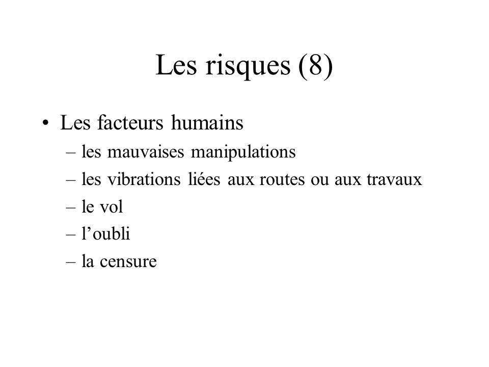 Les risques (8) Les facteurs humains les mauvaises manipulations