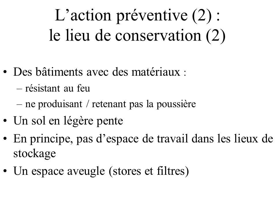 L'action préventive (2) : le lieu de conservation (2)