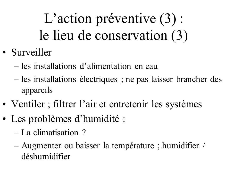 L'action préventive (3) : le lieu de conservation (3)