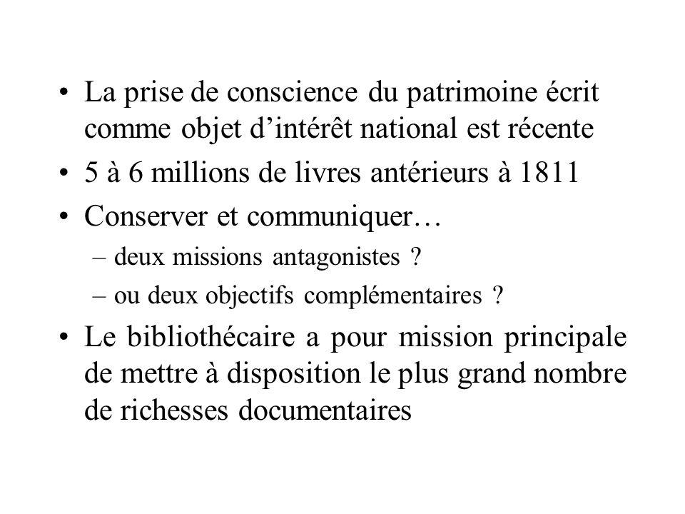 5 à 6 millions de livres antérieurs à 1811 Conserver et communiquer…