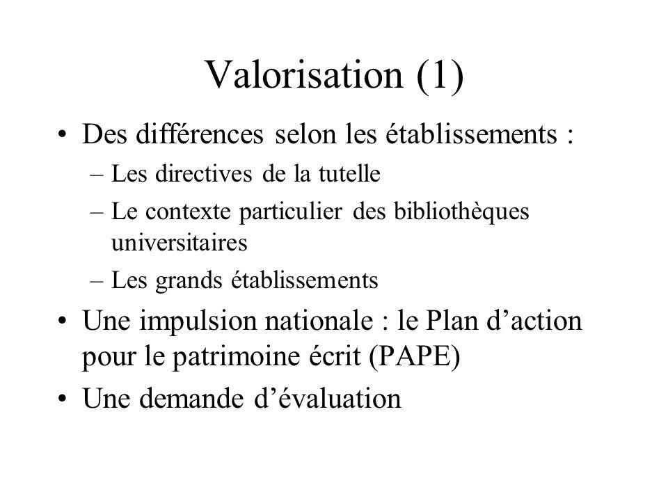 Valorisation (1) Des différences selon les établissements :