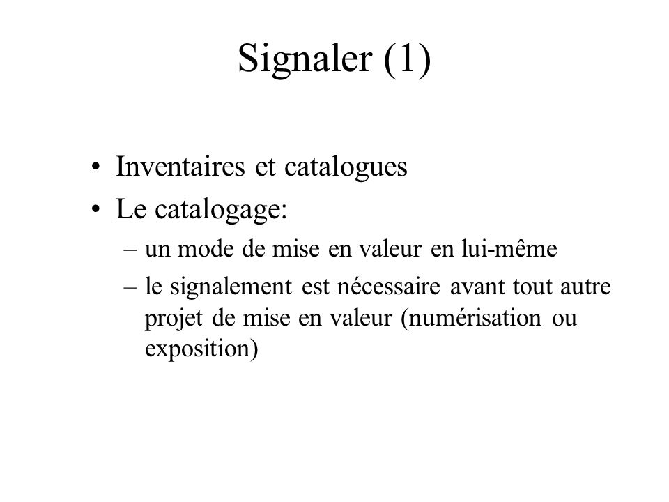 Signaler (1) Inventaires et catalogues Le catalogage: