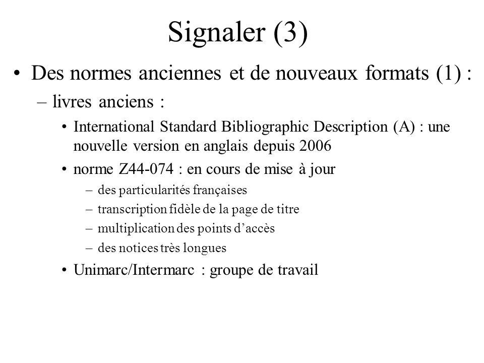 Signaler (3) Des normes anciennes et de nouveaux formats (1) :