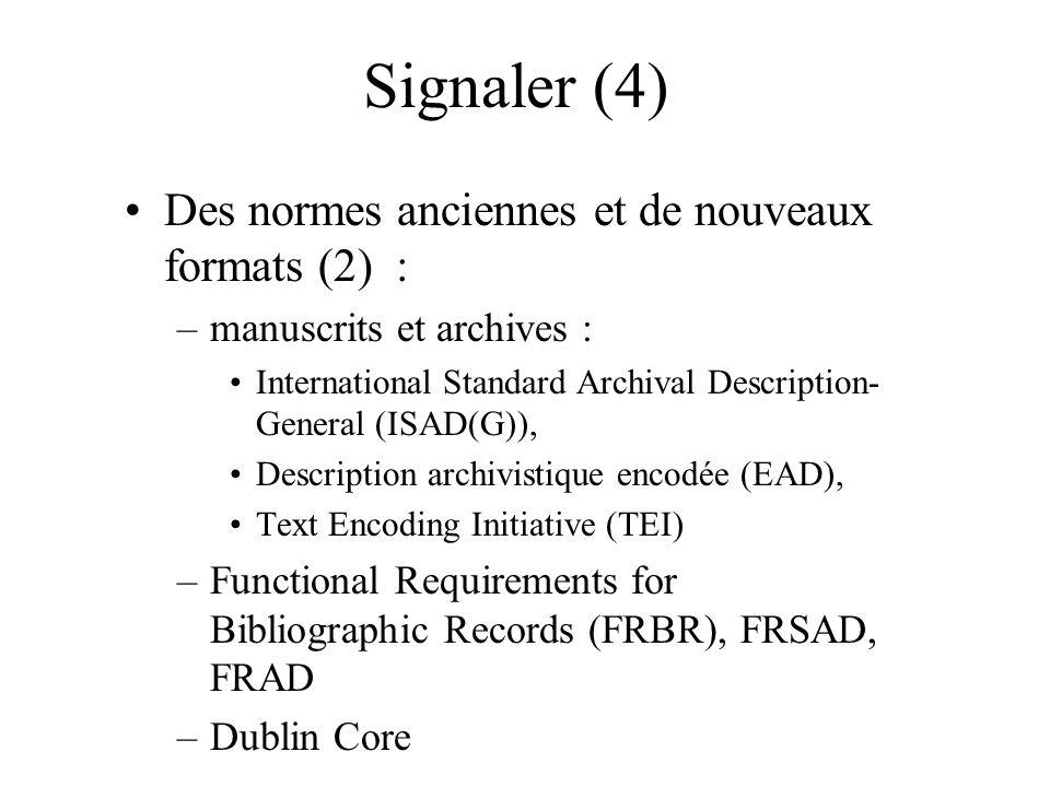 Signaler (4) Des normes anciennes et de nouveaux formats (2) :