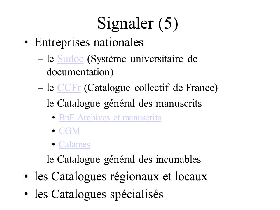 Signaler (5) Entreprises nationales les Catalogues régionaux et locaux
