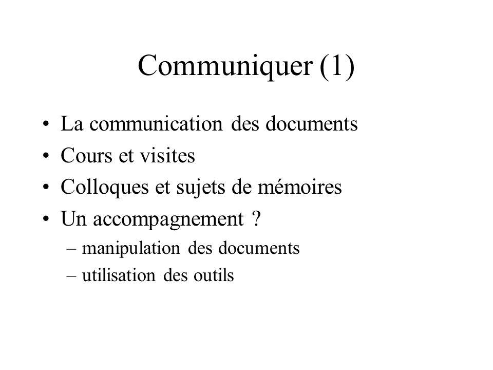 Communiquer (1) La communication des documents Cours et visites