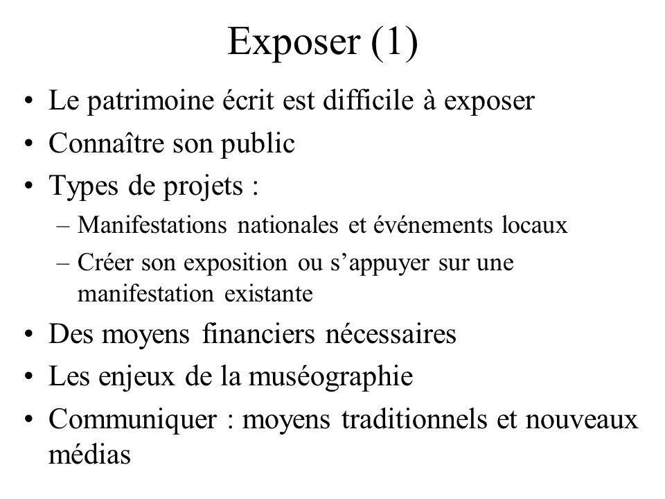 Exposer (1) Le patrimoine écrit est difficile à exposer