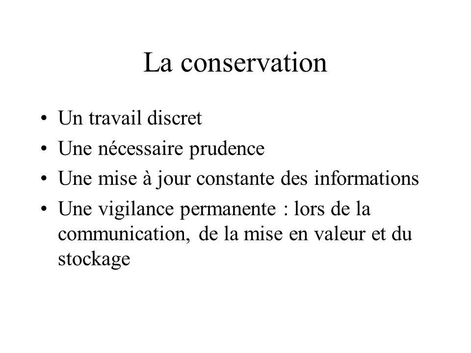 La conservation Un travail discret Une nécessaire prudence