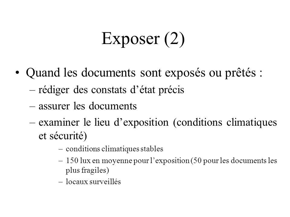 Exposer (2) Quand les documents sont exposés ou prêtés :