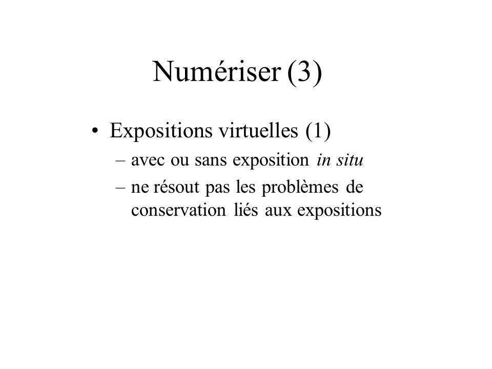 Numériser (3) Expositions virtuelles (1)