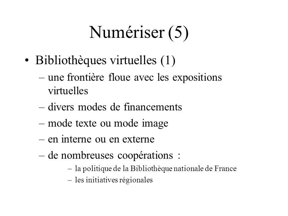 Numériser (5) Bibliothèques virtuelles (1)
