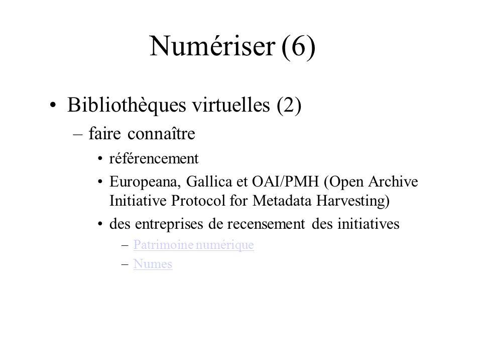 Numériser (6) Bibliothèques virtuelles (2) faire connaître