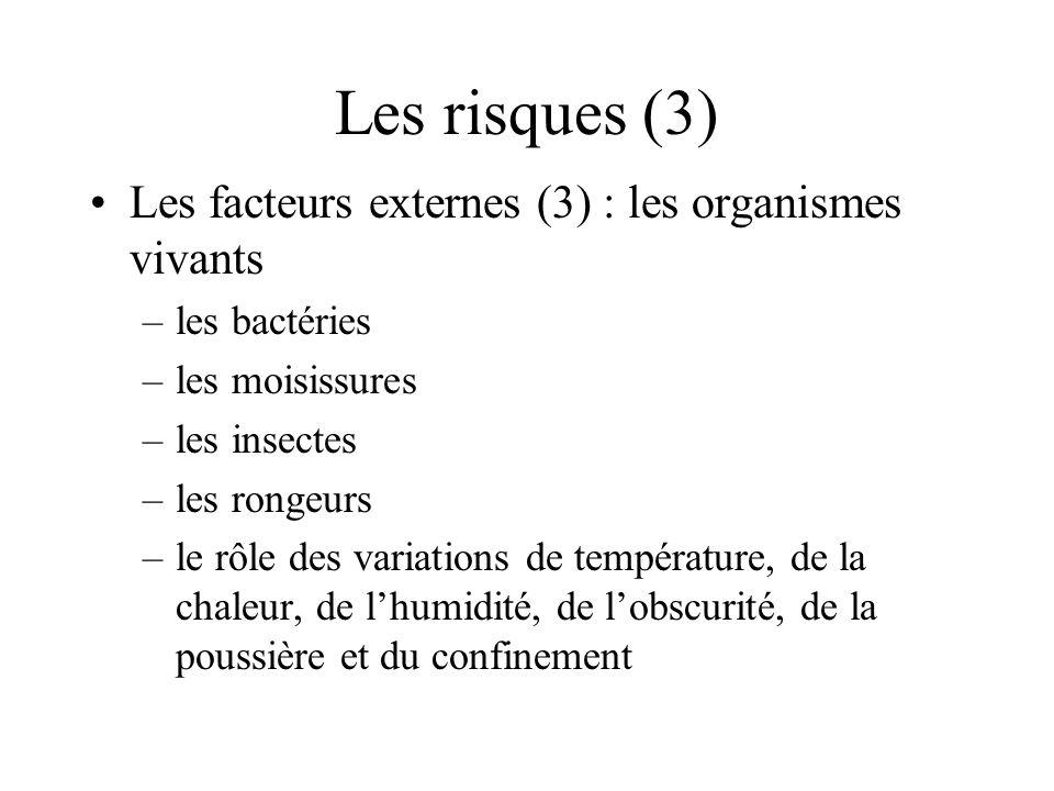 Les risques (3) Les facteurs externes (3) : les organismes vivants