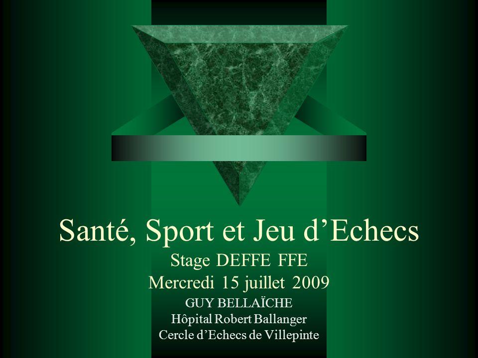 Santé, Sport et Jeu d'Echecs Stage DEFFE FFE Mercredi 15 juillet 2009