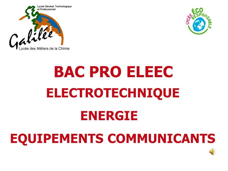 BAC PRO ELEEC ELECTROTECHNIQUE ENERGIE EQUIPEMENTS COMMUNICANTS