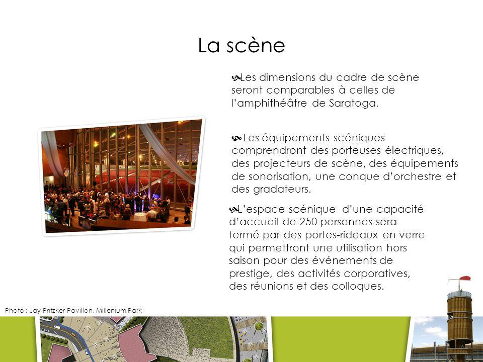 La scène Les dimensions du cadre de scène seront comparables à celles de l'amphithéâtre de Saratoga.