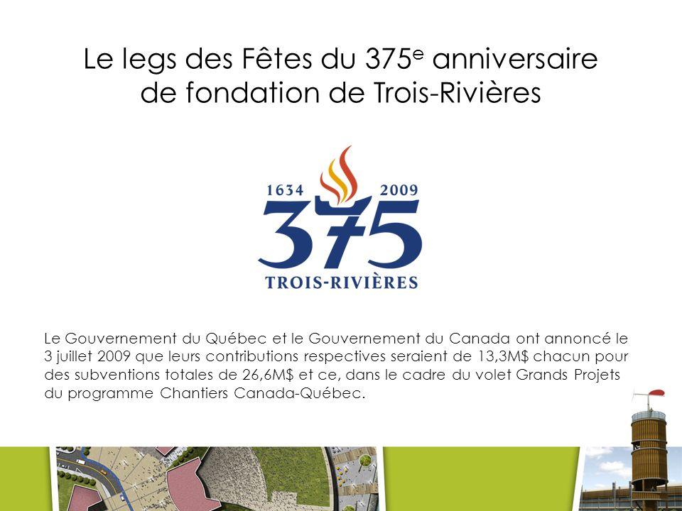 Le legs des Fêtes du 375e anniversaire de fondation de Trois-Rivières