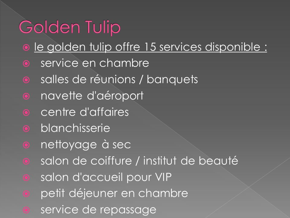 Golden Tulip le golden tulip offre 15 services disponible :