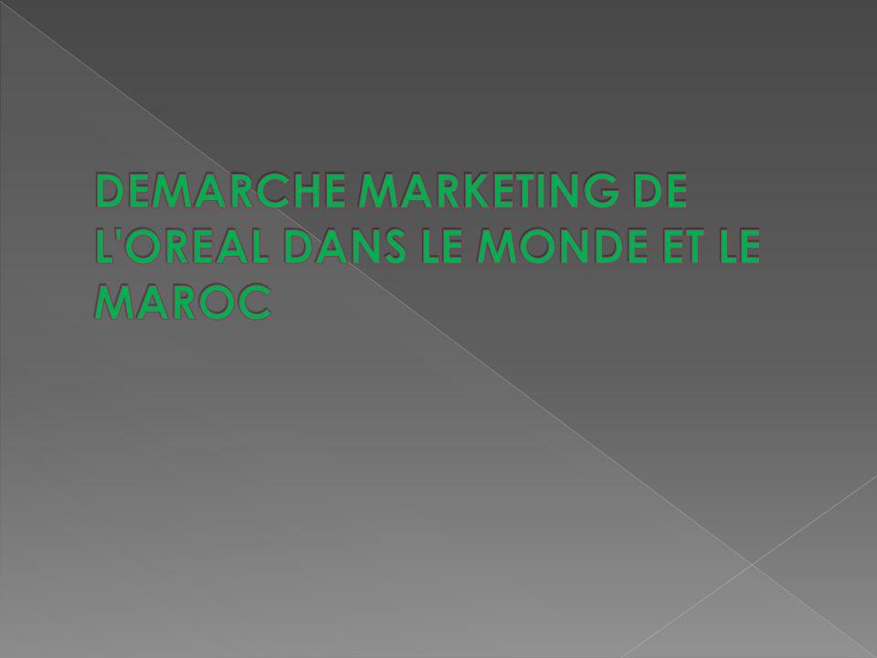 DEMARCHE MARKETING DE L OREAL DANS LE MONDE ET LE MAROC