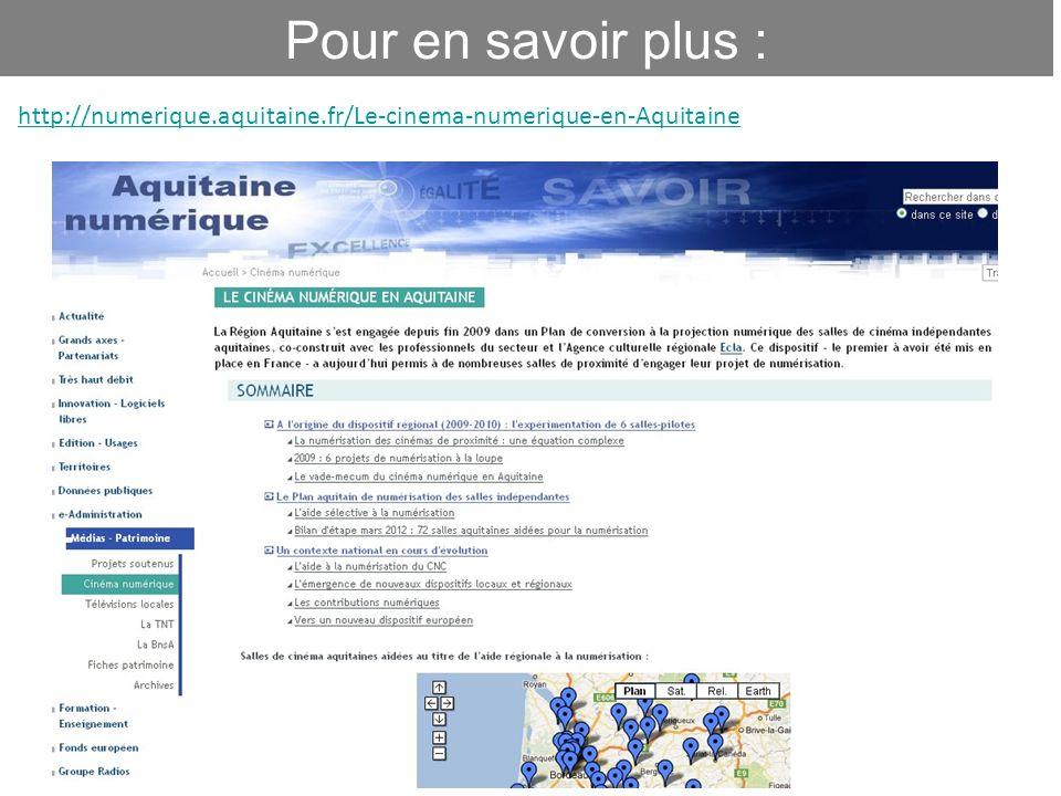 Pour en savoir plus : http://numerique.aquitaine.fr/Le-cinema-numerique-en-Aquitaine 12
