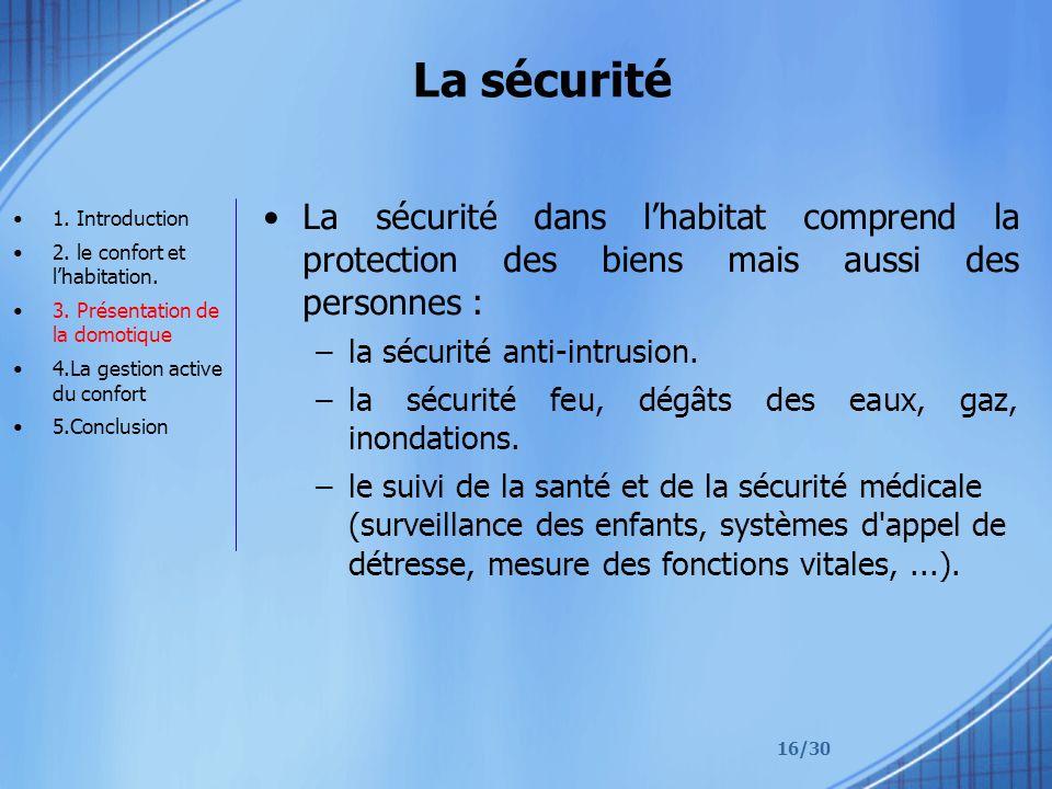 La sécurité La sécurité dans l'habitat comprend la protection des biens mais aussi des personnes :