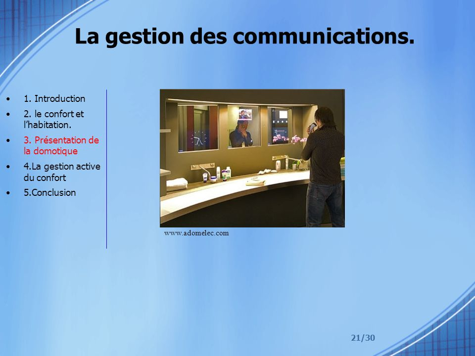 La gestion des communications.