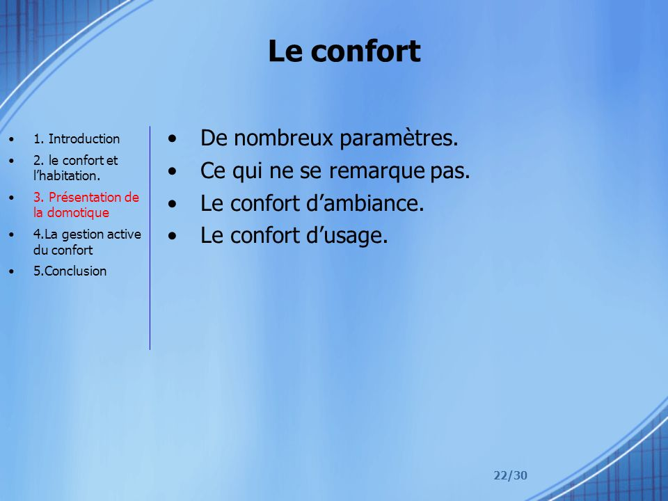 Le confort De nombreux paramètres. Ce qui ne se remarque pas.