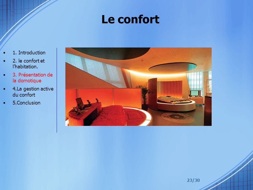 Le confort 1. Introduction 2. le confort et l'habitation.