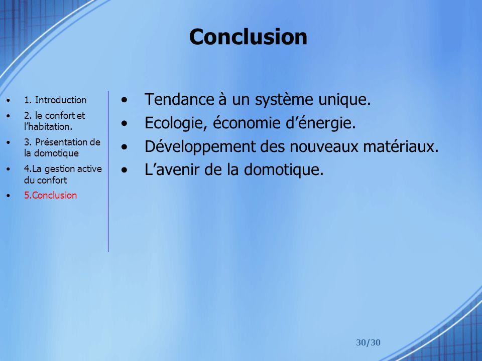 Conclusion Tendance à un système unique. Ecologie, économie d'énergie.