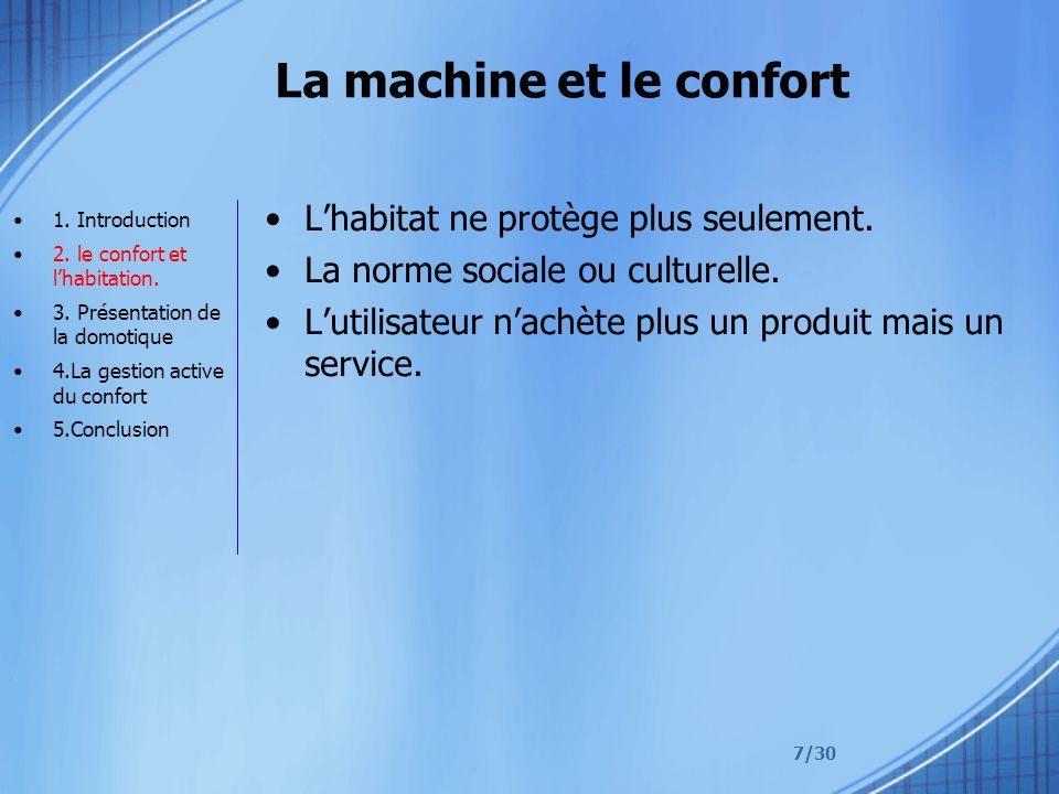 La machine et le confort