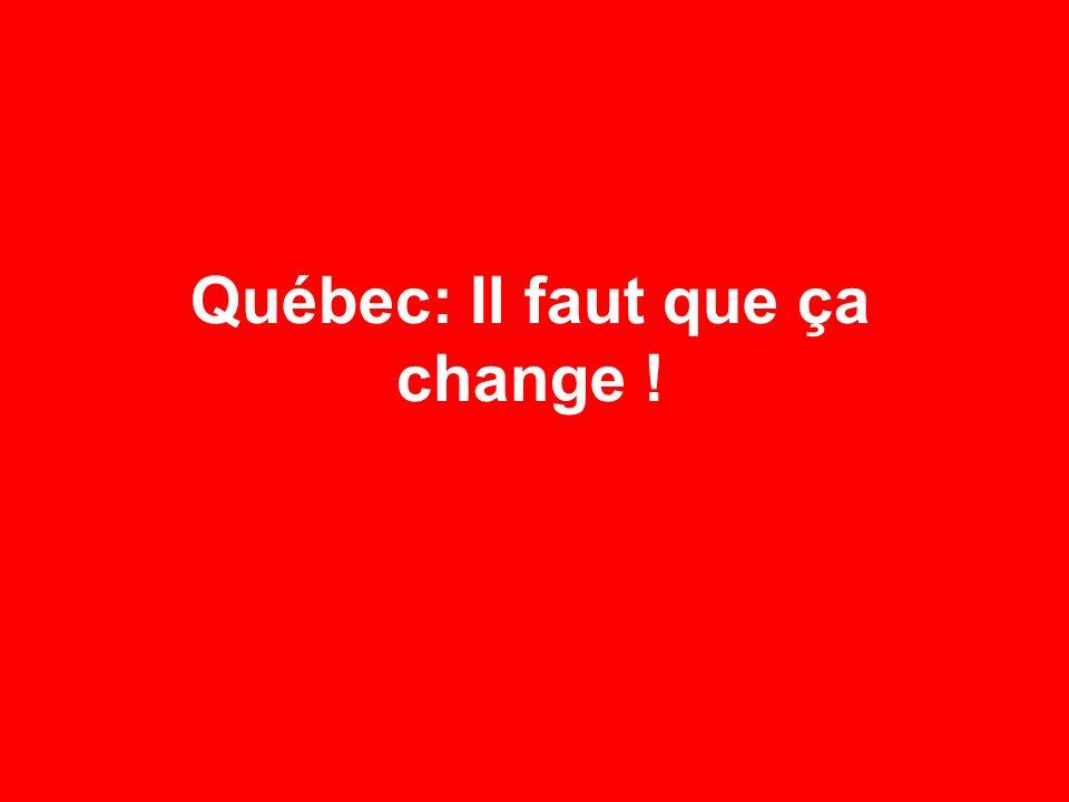 Québec: Il faut que ça change !