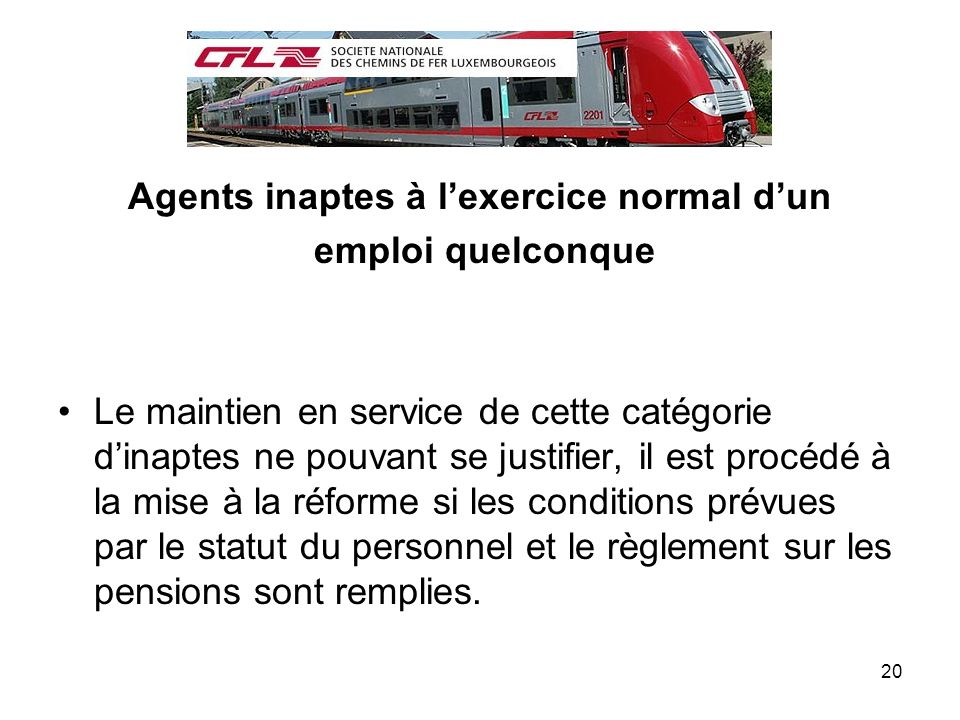 Agents inaptes à l'exercice normal d'un