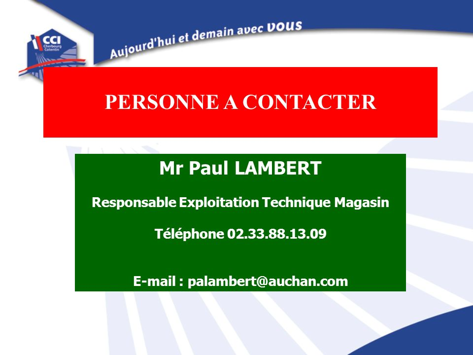 PERSONNE A CONTACTER Mr Paul LAMBERT