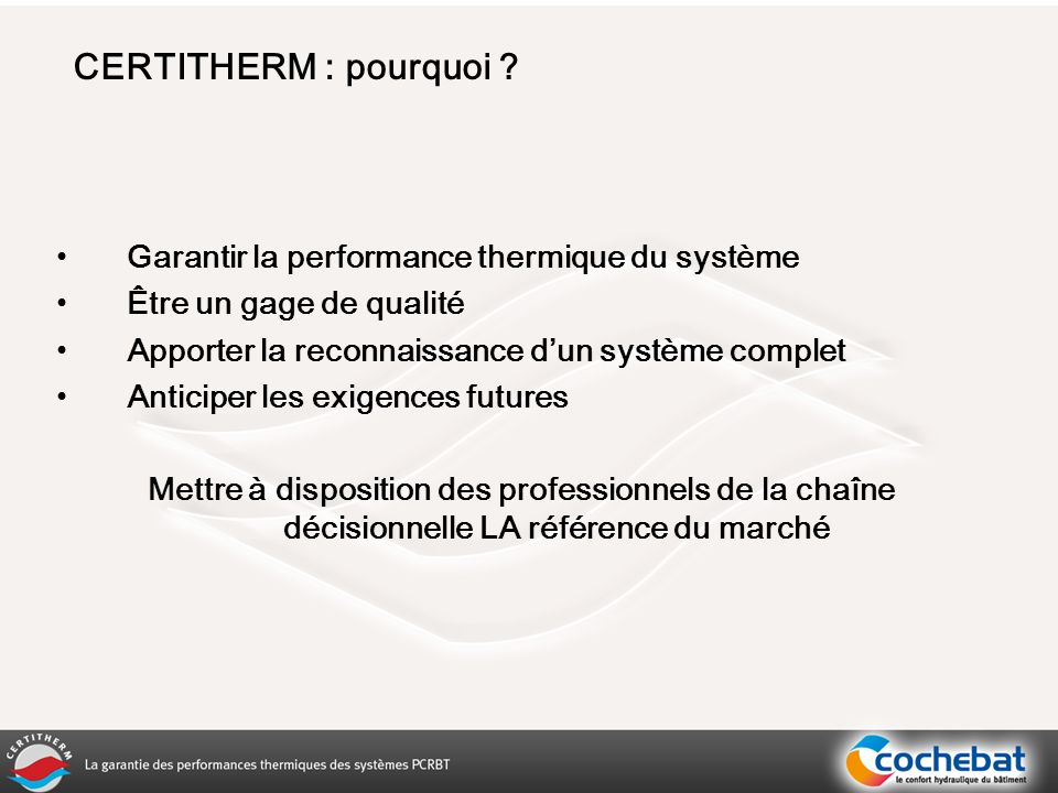 CERTITHERM : pourquoi Garantir la performance thermique du système