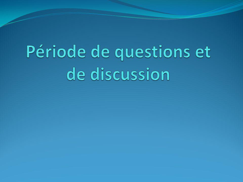 Période de questions et de discussion