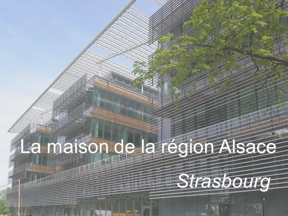 La maison de la région Alsace