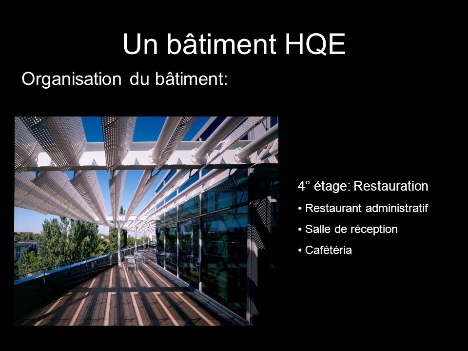 Un bâtiment HQE Organisation du bâtiment: 4° étage: Restauration