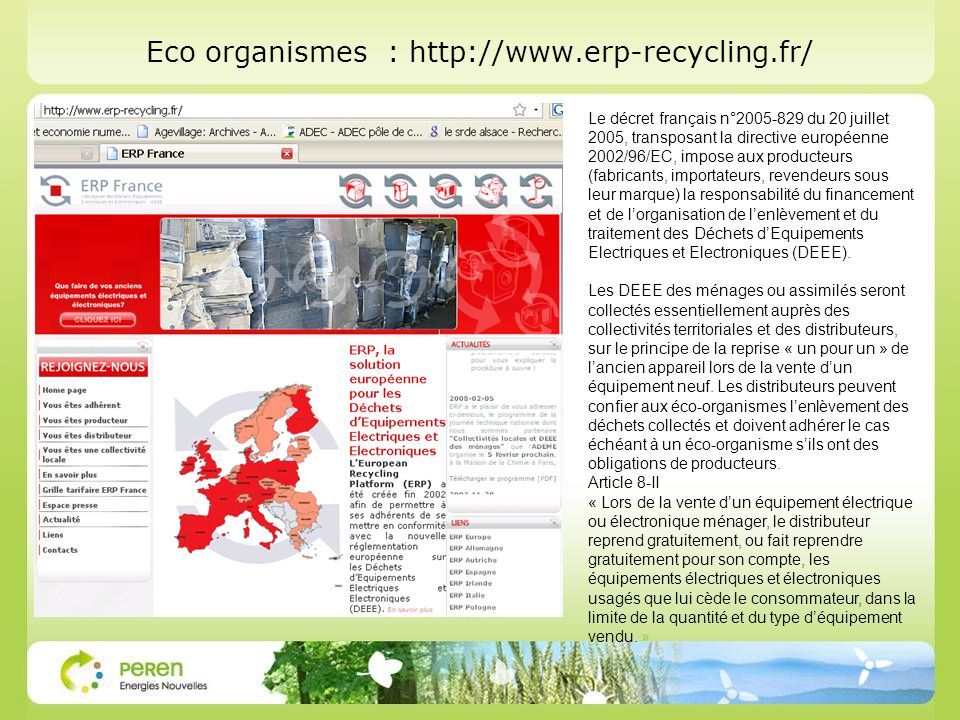 Eco organismes : http://www.erp-recycling.fr/