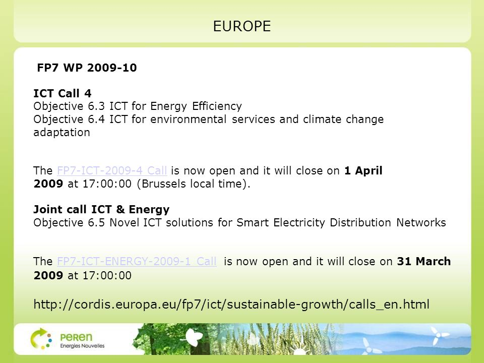 EUROPE FP7 WP 2009-10. ICT Call 4. Objective 6.3 ICT for Energy Efficiency. Objective 6.4 ICT for environmental services and climate change.