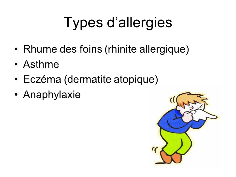 Types d'allergies Rhume des foins (rhinite allergique) Asthme